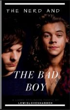 The nerd and the bad boy (l.s) [under editing] by LewislovesHarreh