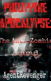 Philippine Apocalypse: The Anti-Zombie Squad PH by AgentRevenger