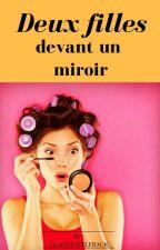 Deux filles devant un miroir. by LilaDeLittleback