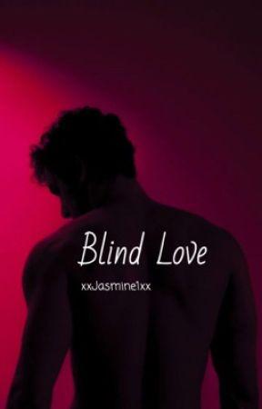 Blind Love by xxJasmine1xx