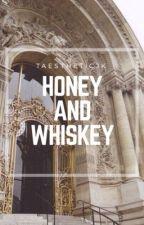 Honey and Whiskey by taestheticjk