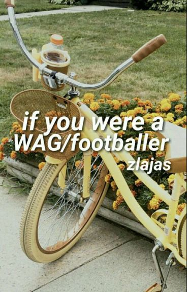 If you were a WAG/footballer