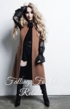 Falling For A Rebel  by JessQueenHart4