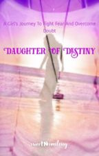Daughter of Destiny by sweetNsmiling