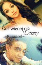 Coś więcej niż Disney •Ruggarol•√ by Iluzjaxx