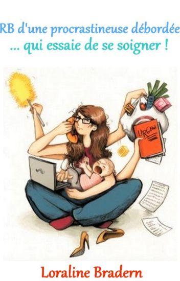 Rant Book d'une procrastineuse débordée...qui essaie de se soigner !
