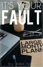 It's Your Fault! ( Zayn Malik Fanfiction) by AlexNoir