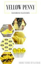YELLOW PENNY | Rainbow Suicides by katbarsblog