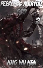 Бесподобный Воинственный Бог | Peerless Martial God [Том 2] by Over1ord