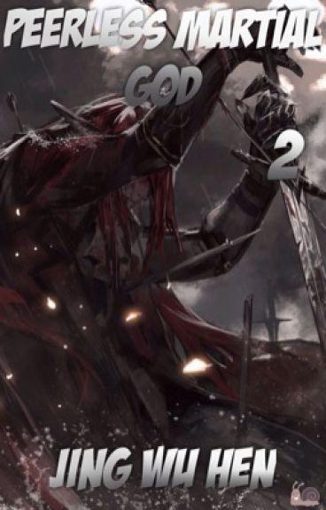 Бесподобный Воинственный Бог | Peerless Martial God [Том 2]