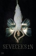 S E V E C E K S İ N (Destek ve Alıntı Çalışmasıdır) by crying-crying
