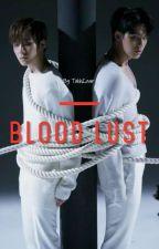 Blood Lust [MEANIE/MINWON] by TokkiLover