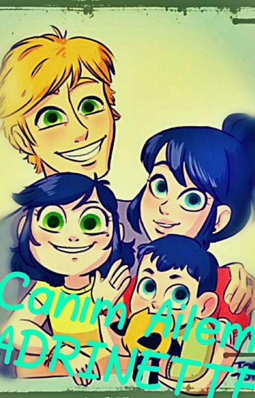 Canım Ailem | Adrinette