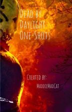 Dead by Daylight  ~One-Shots~ by AshtonthePan