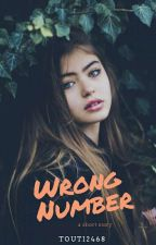 Wrong Number (#Wattys2016) by touti2468