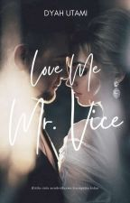 Love Me, Mr. Vice   Completed by DyahUtami