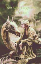 Nie igraj z ogniem, Draco by Hunulv