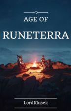 Age of Runeterra by LordKlusek