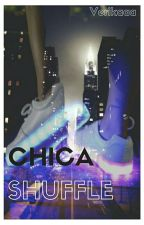 Chica Shuffle by Verikaaa