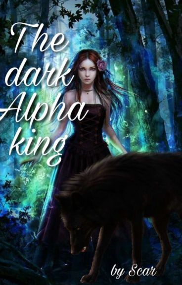 My mate is the dark Alpha King ?