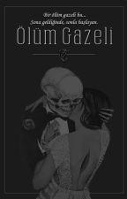 Ölüm Gazeli by hazanameczupfigan