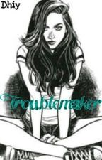 Troublemaker by Dhix__