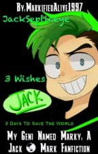 My Genie Named Marky: A Jack & Mark Fanfiction by MarkifiedAlive1997