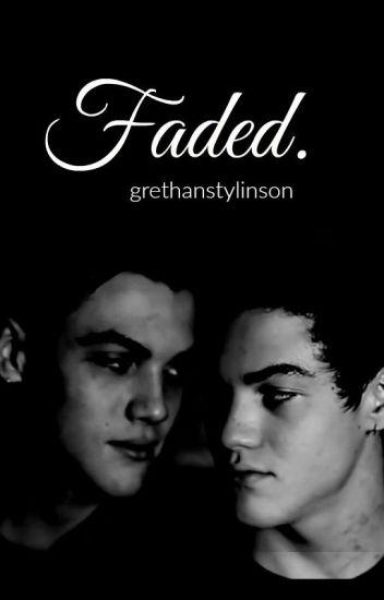 faded • grethan