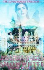 Snow White - The Luna Magia Trilogie - 2. {ON HOLD} by jugeld