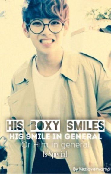 His Boxy Smiles