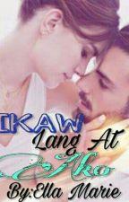 """""""Completed_""""Ikaw Lang At Ako by winonafontana"""