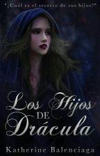 Los Hijos De Drácula(1edicion) by KatherineBalenciaga