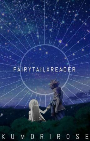 ❝Fairy Tail x Reader One Shots❞ by kumori_rose06