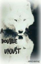 A Double Unjust by Angelique645