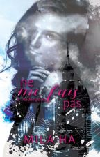 """Extrait de """"Ne me fuis pas """". (sous contrat d'édition) by HalimaGrey"""