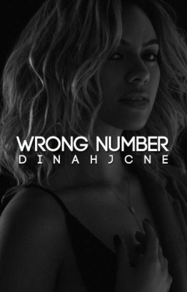Wrong Number ➳ Dinah Jane