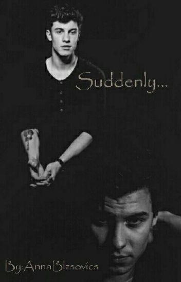 Suddenly...[s.m]