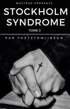 Stockholm Syndrome [Tome 3] by thxtztomlinson