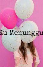 Ku Menunggu by fiyaiueo_