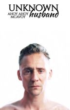 unknown husband|tom hiddleston by ahoyahoymcavoy