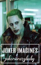 «Joker Imagines» by jokerscrazybaby