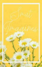 Smut Imagines  by princessmoriel