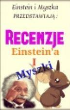 Recenzje Einstein'a i Myszki by ClaudieW