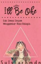 I'LL BE OKE by srhmdn