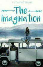 THE IMAGINATION [Sedang Dalam Revisi] by fitamind