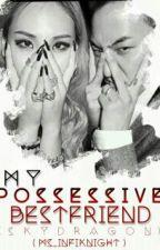 My Possessive Bestfriend  by Ms_Infiknight