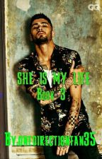 SHE IS MY LIFE  Book 3  by onedirectionfan35