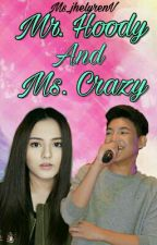 Mr.  Hoody And Ms. Crazy ( Complete ) by Ms_jhelyrenV