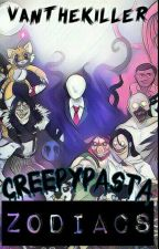 Creepypasta Zodiacs  by VanTheKiller