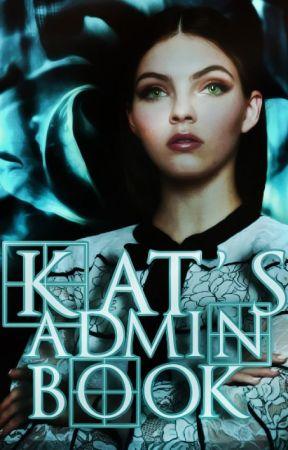 Kat's Admin Book ▹ Random Shite by -Valeskas